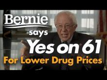 Bernie Sanders Says Yes on 61 For Lower Drug Prices