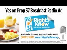 Yes on Proposition 37 - Breakfast Radio Ad! -- Carighttoknow